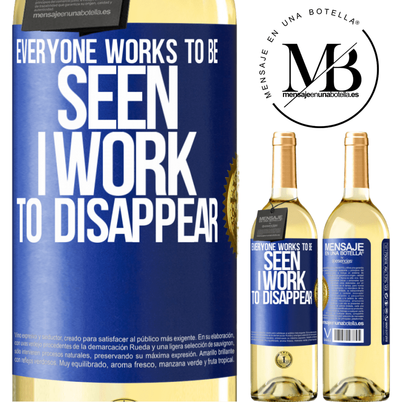 24,95 € Free Shipping   White Wine WHITE Edition Everyone works to be seen. I work to disappear Blue Label. Customizable label Young wine Harvest 2020 Verdejo