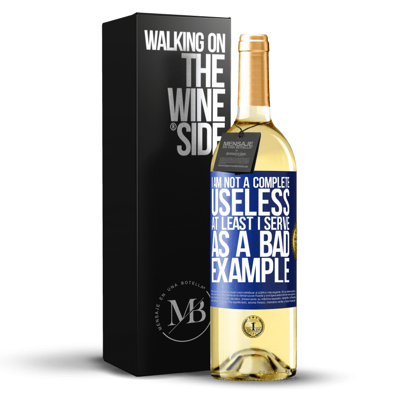 24,95 € Free Shipping   White Wine WHITE Edition I am not a complete useless ... At least I serve as a bad example Blue Label. Customizable label Young wine Harvest 2020 Verdejo