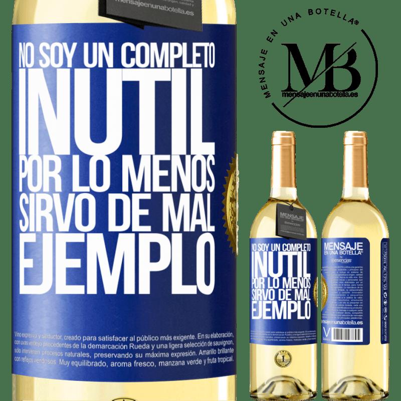 24,95 € Envío gratis   Vino Blanco Edición WHITE No soy un completo inútil... Por lo menos sirvo de mal ejemplo Etiqueta Azul. Etiqueta personalizable Vino joven Cosecha 2020 Verdejo