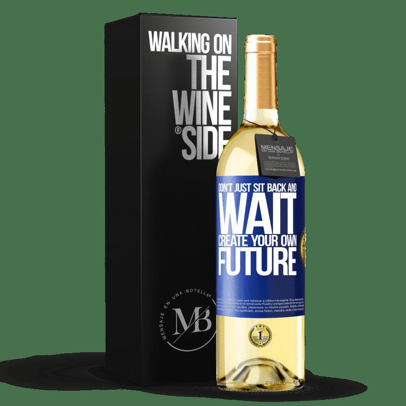 24,95 € Envío gratis | Vino Blanco Edición WHITE No te sientes y esperes, crea tu propio futuro Etiqueta Azul. Etiqueta personalizable Vino joven Cosecha 2020 Verdejo