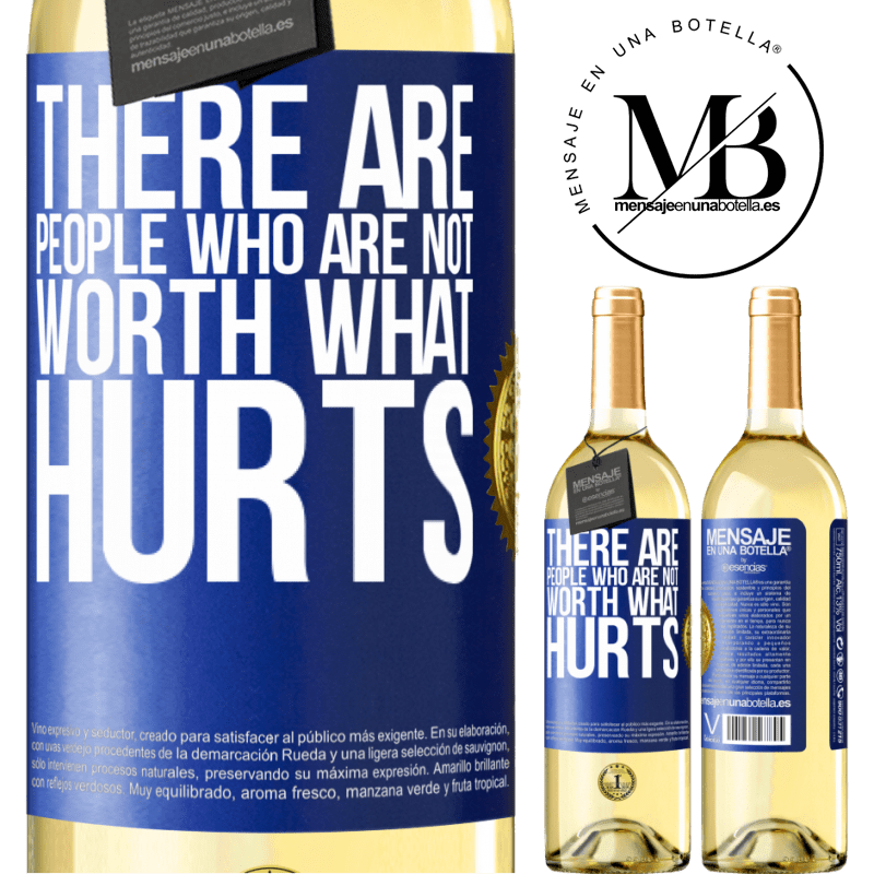 24,95 € Free Shipping | White Wine WHITE Edition There are people who are not worth what hurts Blue Label. Customizable label Young wine Harvest 2020 Verdejo
