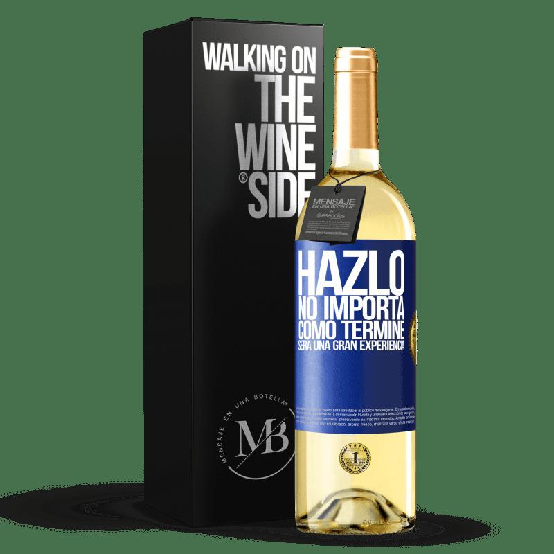 24,95 € Envío gratis | Vino Blanco Edición WHITE Hazlo, no importa como terminé, será una gran experiencia Etiqueta Azul. Etiqueta personalizable Vino joven Cosecha 2020 Verdejo