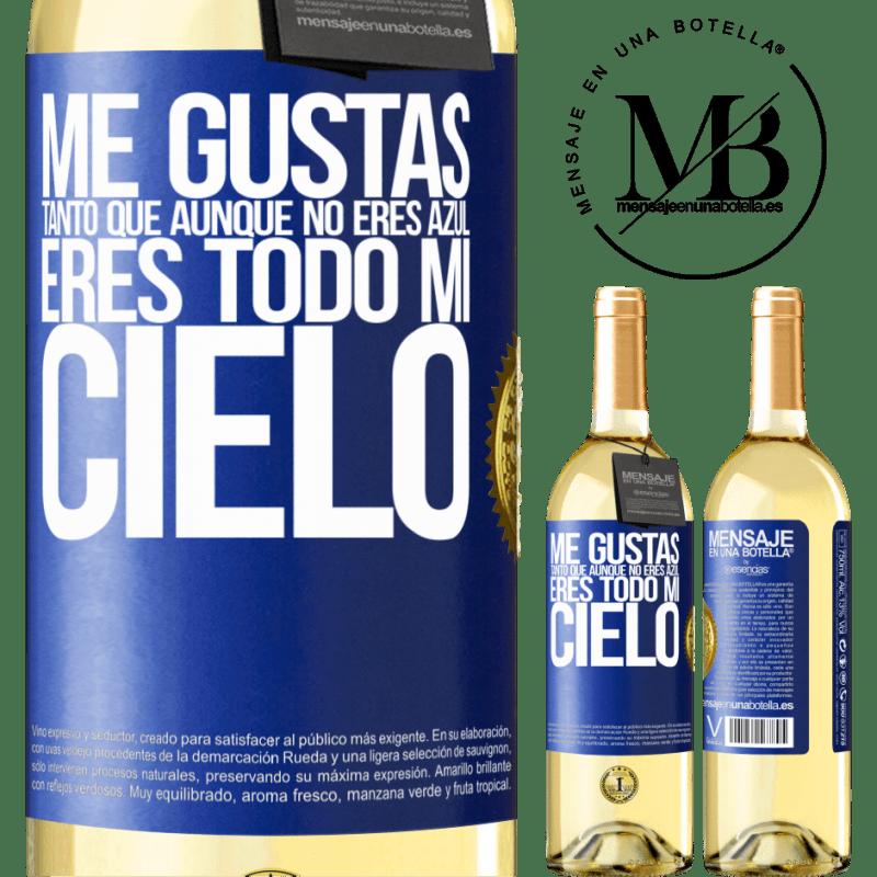 24,95 € Envío gratis | Vino Blanco Edición WHITE Me gustas tanto que, aunque no eres azul, eres todo mi cielo Etiqueta Azul. Etiqueta personalizable Vino joven Cosecha 2020 Verdejo