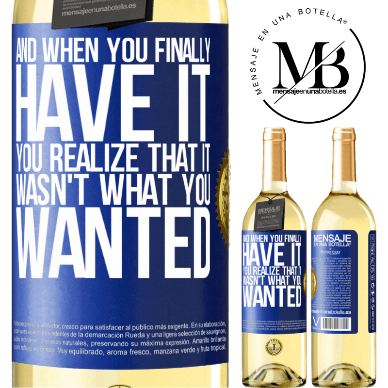 24,95 € Free Shipping   White Wine WHITE Edition And when you finally have it, you realize that it wasn't what you wanted Blue Label. Customizable label Young wine Harvest 2020 Verdejo