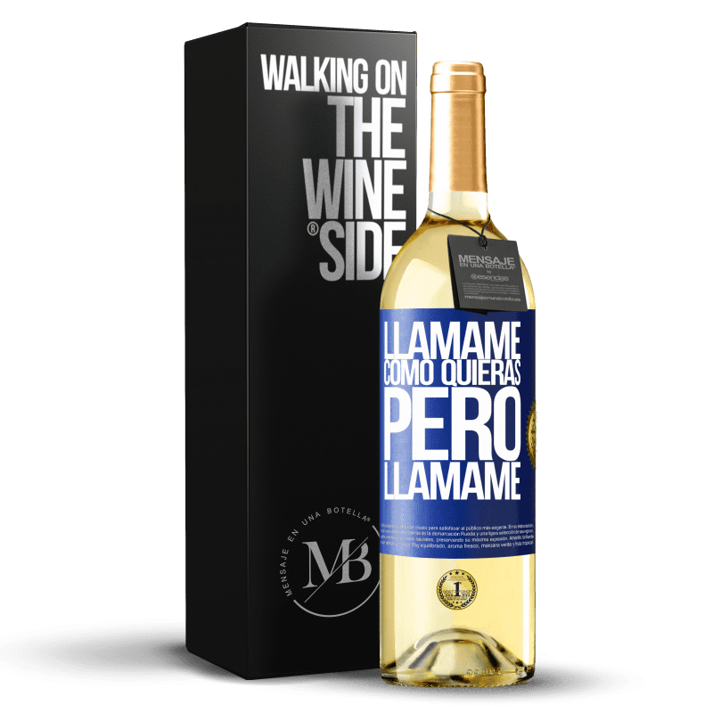 24,95 € Envoi gratuit | Vin blanc Édition WHITE Appelle moi comme tu veux, mais appelle moi Étiquette Bleue. Étiquette personnalisable Vin jeune Récolte 2020 Verdejo