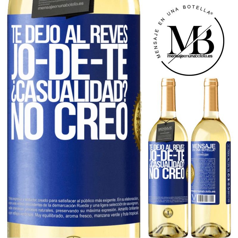 24,95 € Free Shipping | White Wine WHITE Edition TE DEJO, al revés, JO-DE-TE ¿Casualidad? No creo Blue Label. Customizable label Young wine Harvest 2020 Verdejo