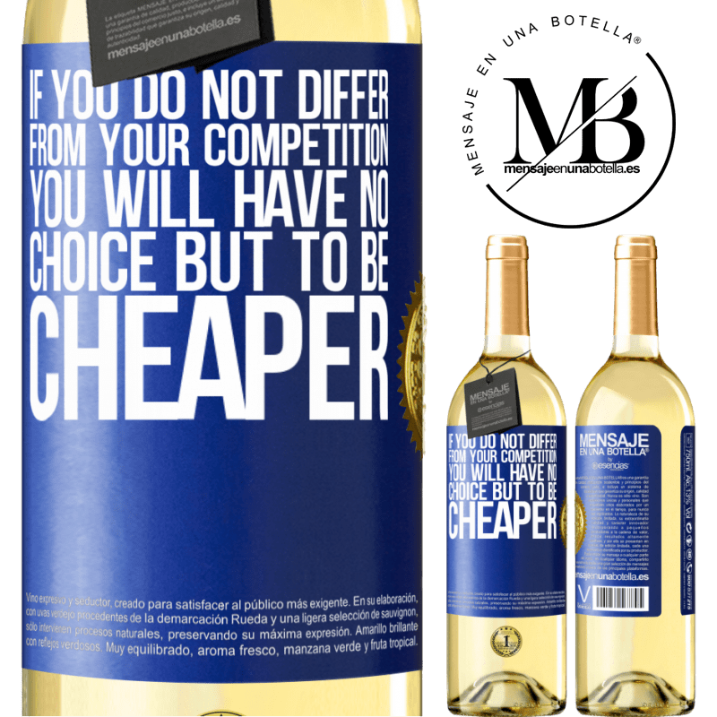 24,95 € Free Shipping   White Wine WHITE Edition If you do not differ from your competition, you will have no choice but to be cheaper Blue Label. Customizable label Young wine Harvest 2020 Verdejo