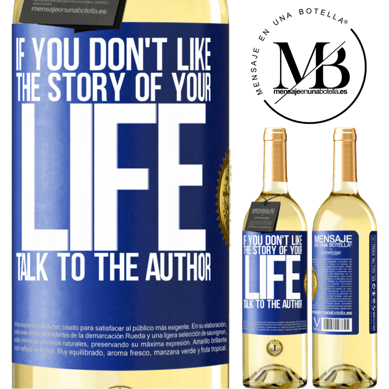 24,95 € Free Shipping   White Wine WHITE Edition If you don't like the story of your life, talk to the author Blue Label. Customizable label Young wine Harvest 2020 Verdejo
