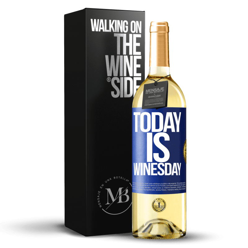 24,95 € Free Shipping | White Wine WHITE Edition Today is winesday! Blue Label. Customizable label Young wine Harvest 2020 Verdejo
