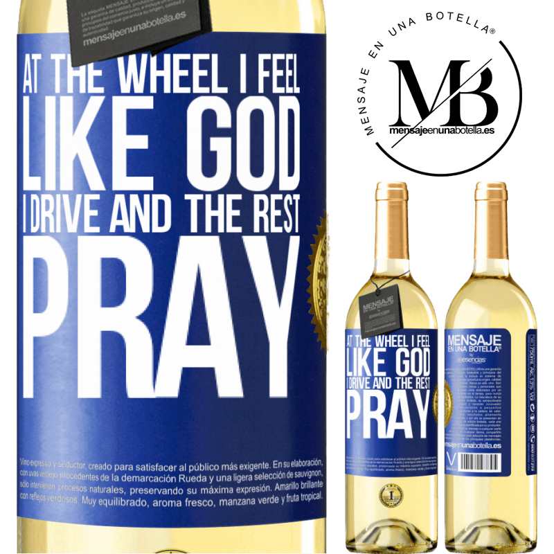 24,95 € Free Shipping | White Wine WHITE Edition At the wheel I feel like God. I drive and the rest pray Blue Label. Customizable label Young wine Harvest 2020 Verdejo
