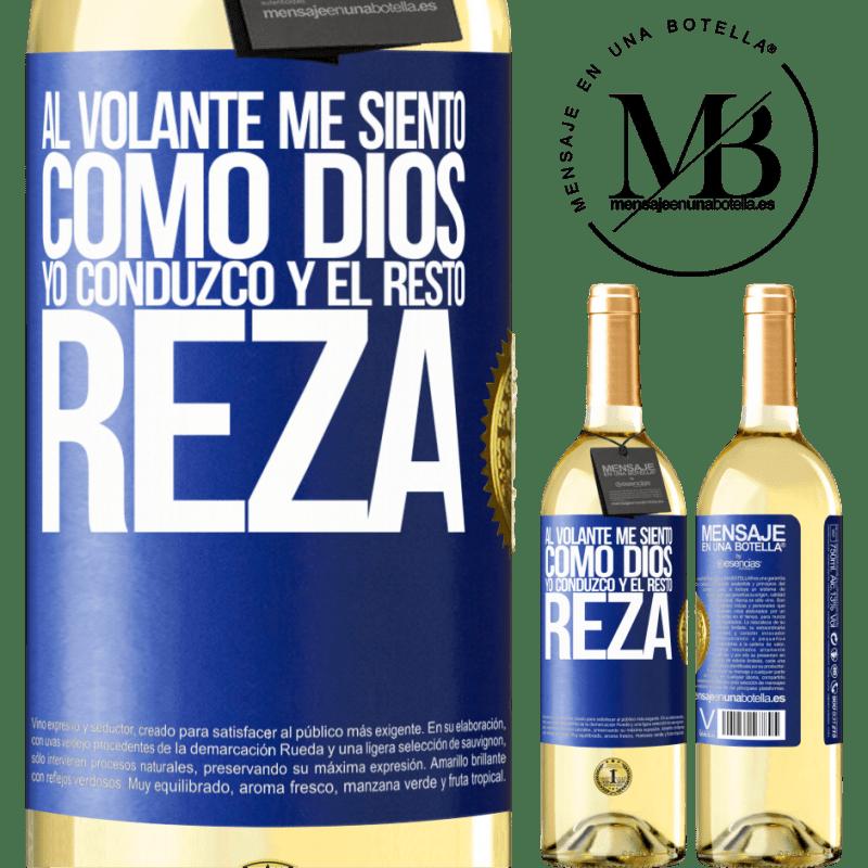 24,95 € Envío gratis | Vino Blanco Edición WHITE Al volante me siento como Dios. Yo conduzco y el resto reza Etiqueta Azul. Etiqueta personalizable Vino joven Cosecha 2020 Verdejo