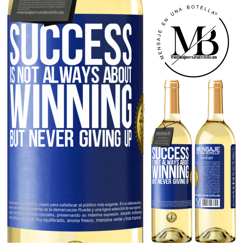24,95 € Free Shipping | White Wine WHITE Edition Success is not always about winning, but never giving up Blue Label. Customizable label Young wine Harvest 2020 Verdejo