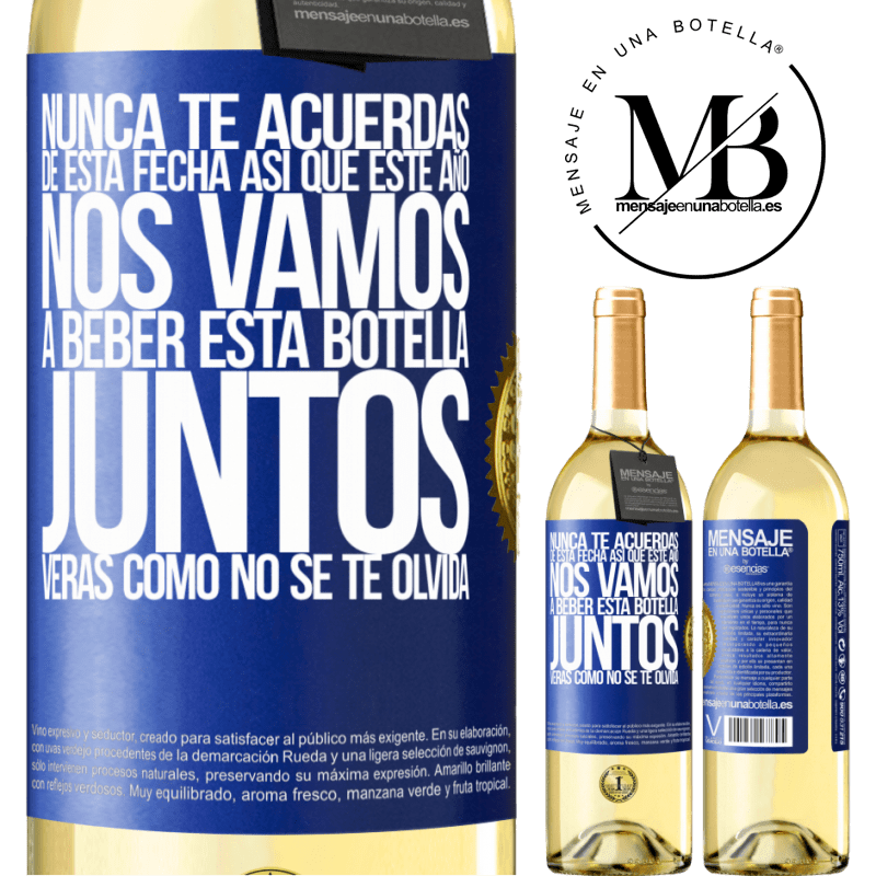 24,95 € Envío gratis | Vino Blanco Edición WHITE Nunca te acuerdas de esta fecha, así que este año nos vamos a beber esta botella juntos. Verás como no se te olvida Etiqueta Azul. Etiqueta personalizable Vino joven Cosecha 2020 Verdejo