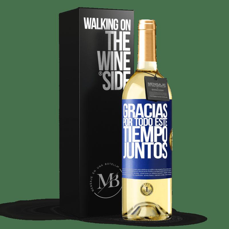 24,95 € Envoi gratuit   Vin blanc Édition WHITE Merci pour tout ce temps ensemble Étiquette Bleue. Étiquette personnalisable Vin jeune Récolte 2020 Verdejo