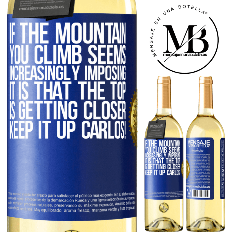24,95 € Free Shipping   White Wine WHITE Edition If the mountain you climb seems increasingly imposing, it is that the top is getting closer. Keep it up Carlos! Blue Label. Customizable label Young wine Harvest 2020 Verdejo