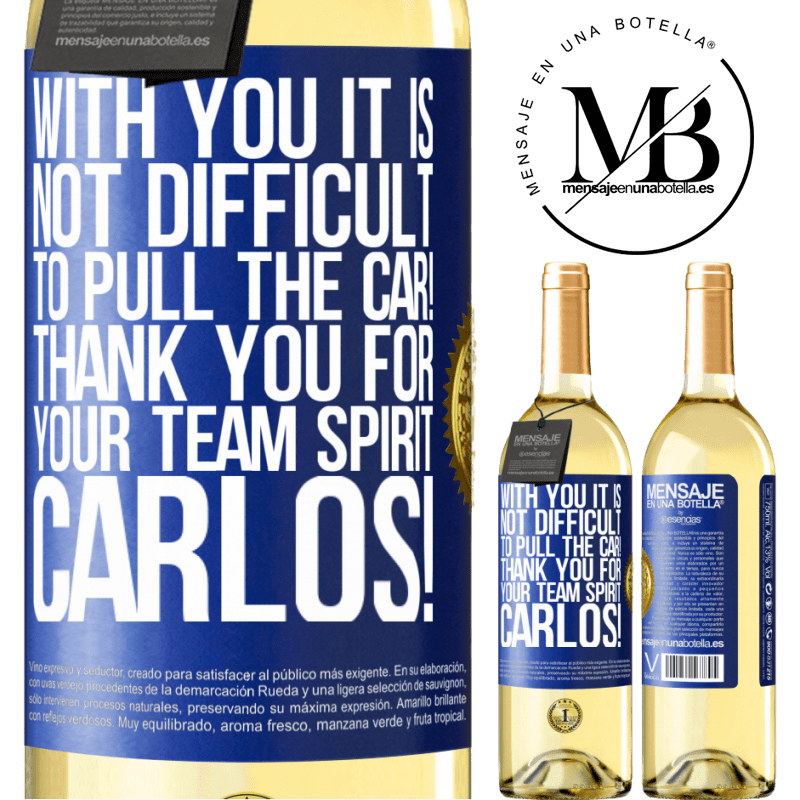 24,95 € Free Shipping   White Wine WHITE Edition With you it is not difficult to pull the car! Thank you for your team spirit Carlos! Blue Label. Customizable label Young wine Harvest 2020 Verdejo