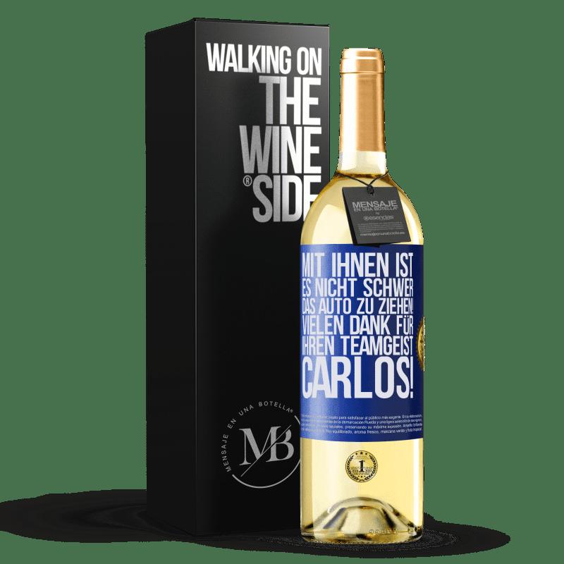 24,95 € Kostenloser Versand   Weißwein WHITE Ausgabe Mit Ihnen ist es nicht schwer, das Auto zu ziehen! Vielen Dank für Ihren Teamgeist Carlos! Blaue Markierung. Anpassbares Etikett Junger Wein Ernte 2020 Verdejo