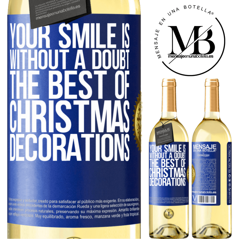 24,95 € Free Shipping   White Wine WHITE Edition Your smile is, without a doubt, the best of Christmas decorations Blue Label. Customizable label Young wine Harvest 2020 Verdejo