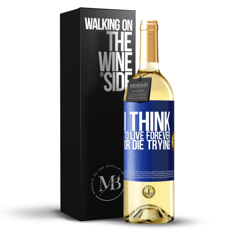 24,95 € Free Shipping | White Wine WHITE Edition I think to live forever, or die trying Blue Label. Customizable label Young wine Harvest 2020 Verdejo