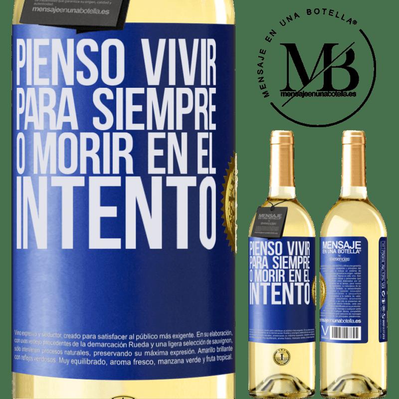 24,95 € Envío gratis | Vino Blanco Edición WHITE Pienso vivir para siempre, o morir en el intento Etiqueta Azul. Etiqueta personalizable Vino joven Cosecha 2020 Verdejo