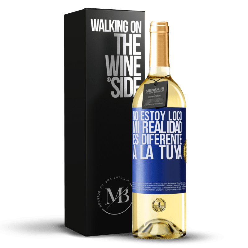24,95 € Envío gratis   Vino Blanco Edición WHITE No estoy loco, mi realidad es diferente a la tuya Etiqueta Azul. Etiqueta personalizable Vino joven Cosecha 2020 Verdejo