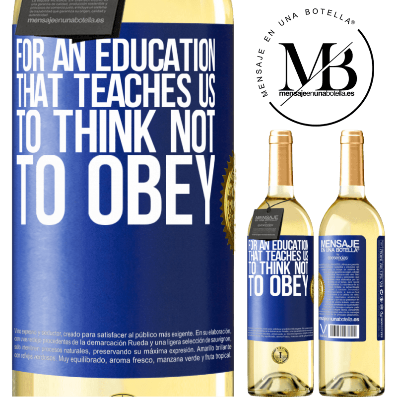 24,95 € Free Shipping | White Wine WHITE Edition For an education that teaches us to think not to obey Blue Label. Customizable label Young wine Harvest 2020 Verdejo