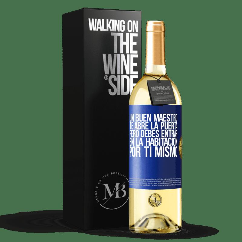 24,95 € Envoi gratuit | Vin blanc Édition WHITE Un bon professeur vous ouvre la porte, mais vous devez entrer dans la pièce par vous-même Étiquette Bleue. Étiquette personnalisable Vin jeune Récolte 2020 Verdejo