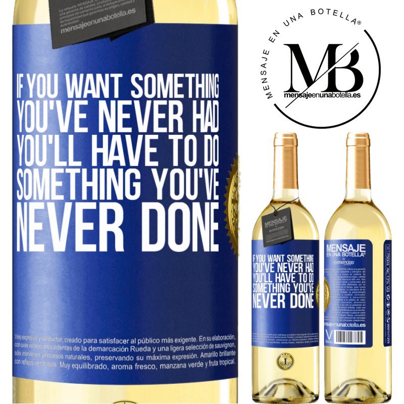 24,95 € Free Shipping   White Wine WHITE Edition If you want something you've never had, you'll have to do something you've never done Blue Label. Customizable label Young wine Harvest 2020 Verdejo