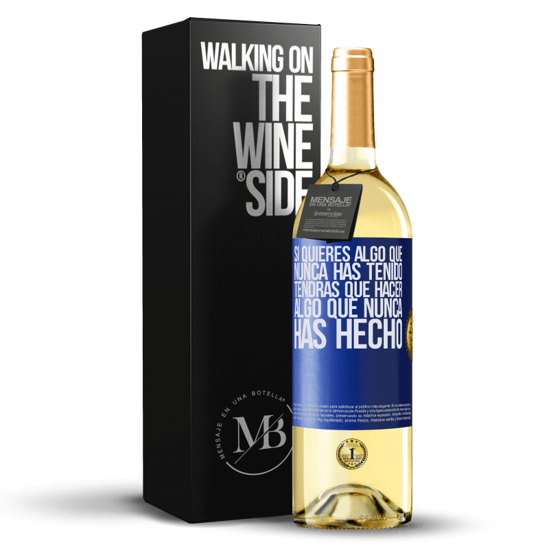 24,95 € Envoi gratuit | Vin blanc Édition WHITE Si vous voulez quelque chose que vous n'avez jamais eu, vous devrez faire quelque chose que vous n'avez jamais fait Étiquette Bleue. Étiquette personnalisable Vin jeune Récolte 2020 Verdejo