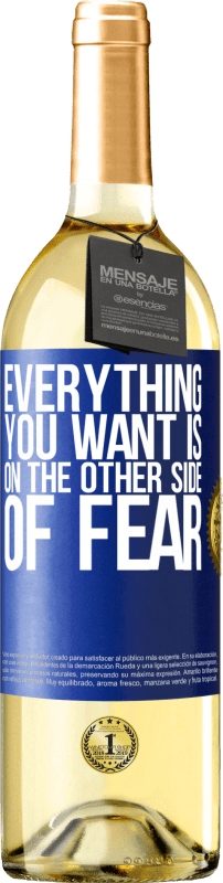 24,95 € Free Shipping   White Wine WHITE Edition Everything you want is on the other side of fear Blue Label. Customizable label Young wine Harvest 2020 Verdejo