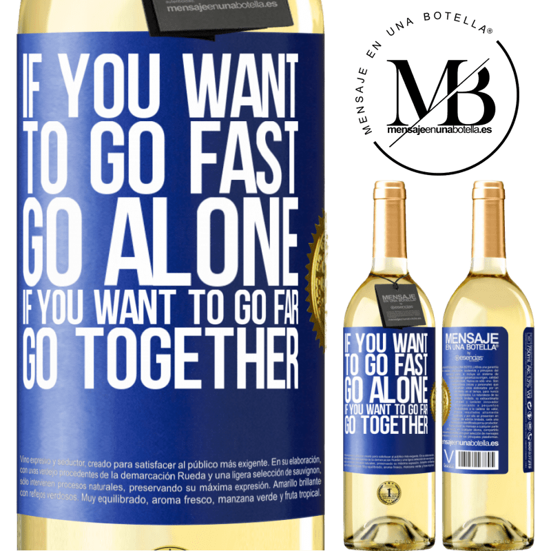 24,95 € Free Shipping   White Wine WHITE Edition If you want to go fast, go alone. If you want to go far, go together Blue Label. Customizable label Young wine Harvest 2020 Verdejo