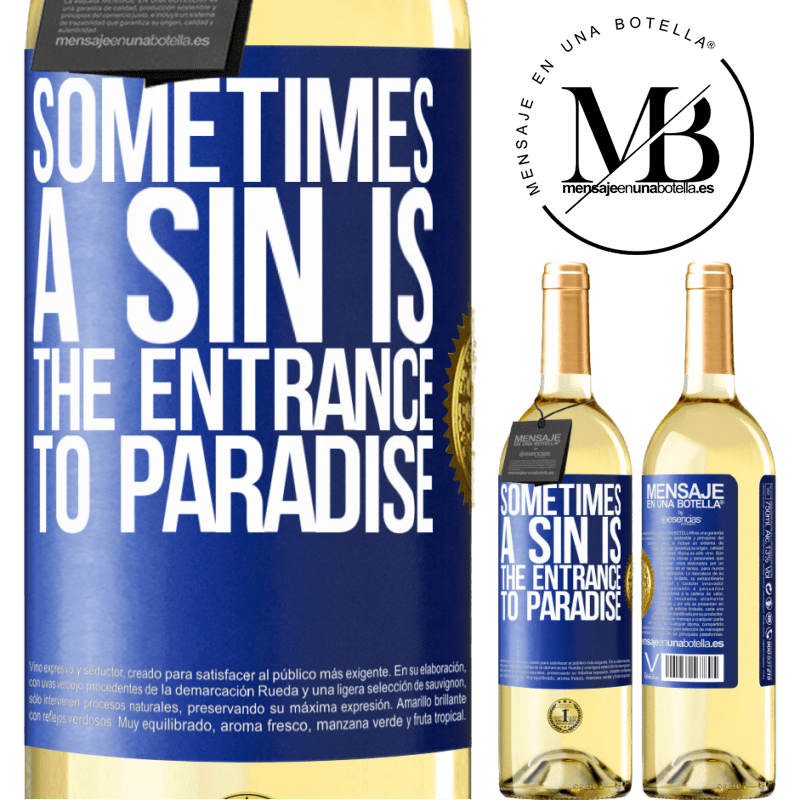 24,95 € Free Shipping | White Wine WHITE Edition Sometimes a sin is the entrance to paradise Blue Label. Customizable label Young wine Harvest 2020 Verdejo