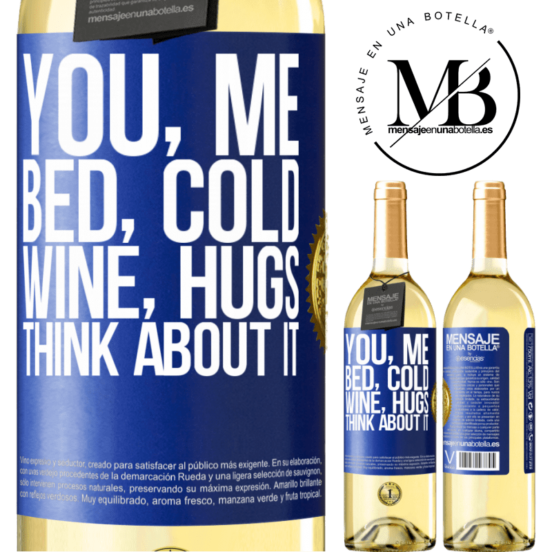 24,95 € Free Shipping   White Wine WHITE Edition You, me, bed, cold, wine, hugs. Think about it Blue Label. Customizable label Young wine Harvest 2020 Verdejo
