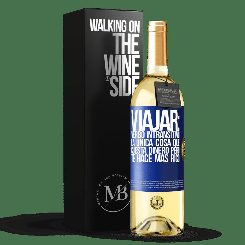 24,95 € Envoi gratuit   Vin blanc Édition WHITE Voyage: verbe intransitif. La seule chose qui coûte de l'argent mais qui vous rend plus riche Étiquette Bleue. Étiquette personnalisable Vin jeune Récolte 2020 Verdejo