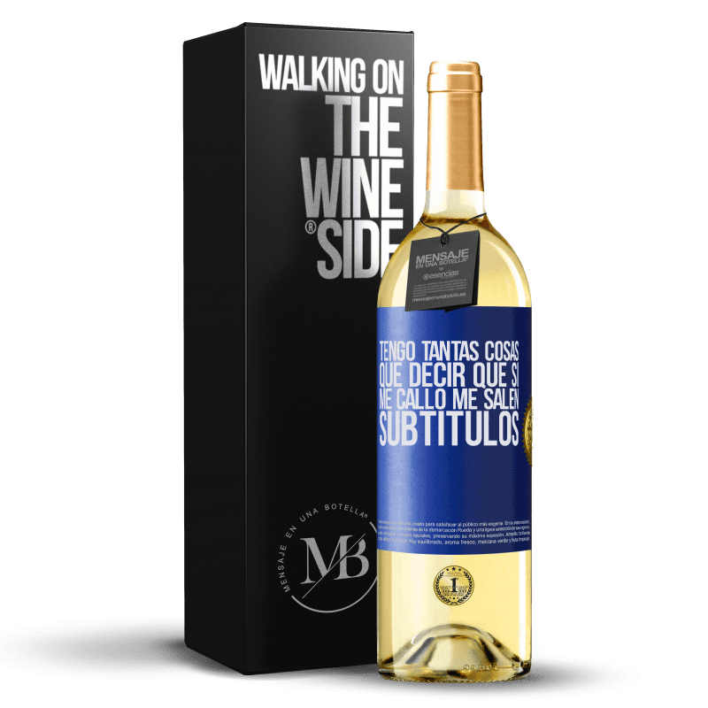 24,95 € Envoi gratuit | Vin blanc Édition WHITE J'ai tellement de choses à dire que si je me tais, je reçois des sous-titres Étiquette Bleue. Étiquette personnalisable Vin jeune Récolte 2020 Verdejo
