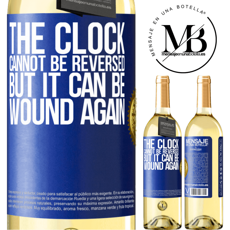 24,95 € Free Shipping   White Wine WHITE Edition The clock cannot be reversed, but it can be wound again Blue Label. Customizable label Young wine Harvest 2020 Verdejo