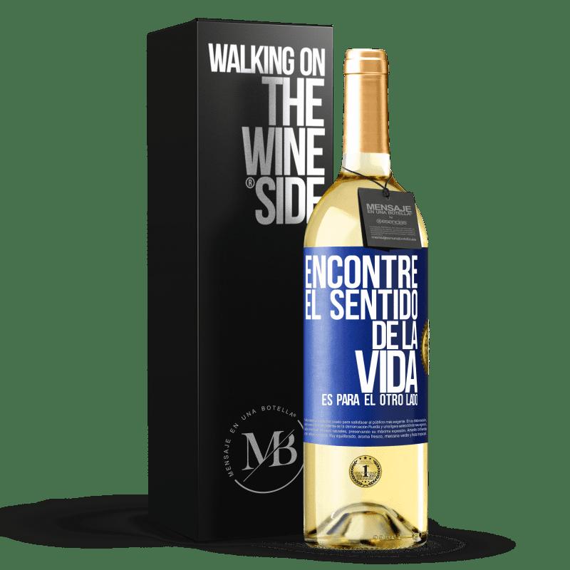 24,95 € Envío gratis | Vino Blanco Edición WHITE Encontré el sentido de la vida. Es para el otro lado Etiqueta Azul. Etiqueta personalizable Vino joven Cosecha 2020 Verdejo