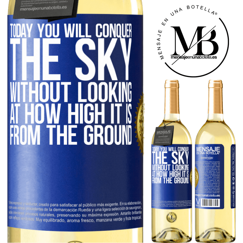 24,95 € Free Shipping   White Wine WHITE Edition Today you will conquer the sky, without looking at how high it is from the ground Blue Label. Customizable label Young wine Harvest 2020 Verdejo