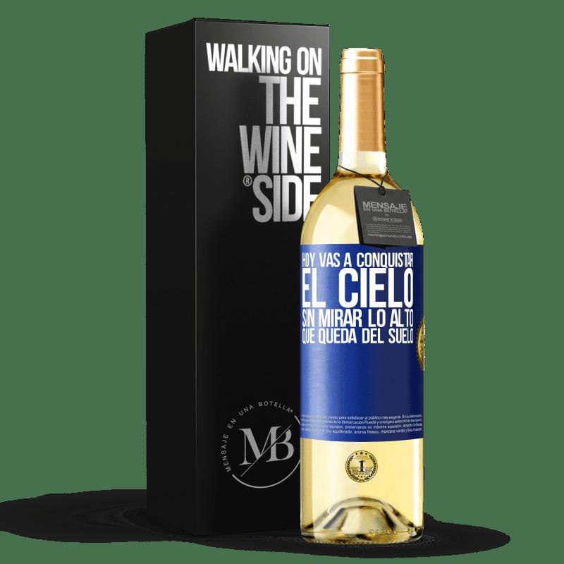 24,95 € Envoi gratuit   Vin blanc Édition WHITE Aujourd'hui, vous allez conquérir le ciel, sans regarder sa hauteur depuis le sol Étiquette Bleue. Étiquette personnalisable Vin jeune Récolte 2020 Verdejo