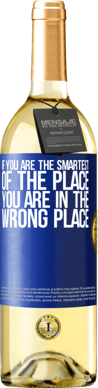 24,95 € | White Wine WHITE Edition If you are the smartest of the place, you are in the wrong place Blue Label. Customizable label Young wine Harvest 2020 Verdejo
