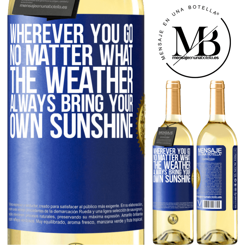 24,95 € Free Shipping | White Wine WHITE Edition Wherever you go, no matter what the weather, always bring your own sunshine Blue Label. Customizable label Young wine Harvest 2020 Verdejo