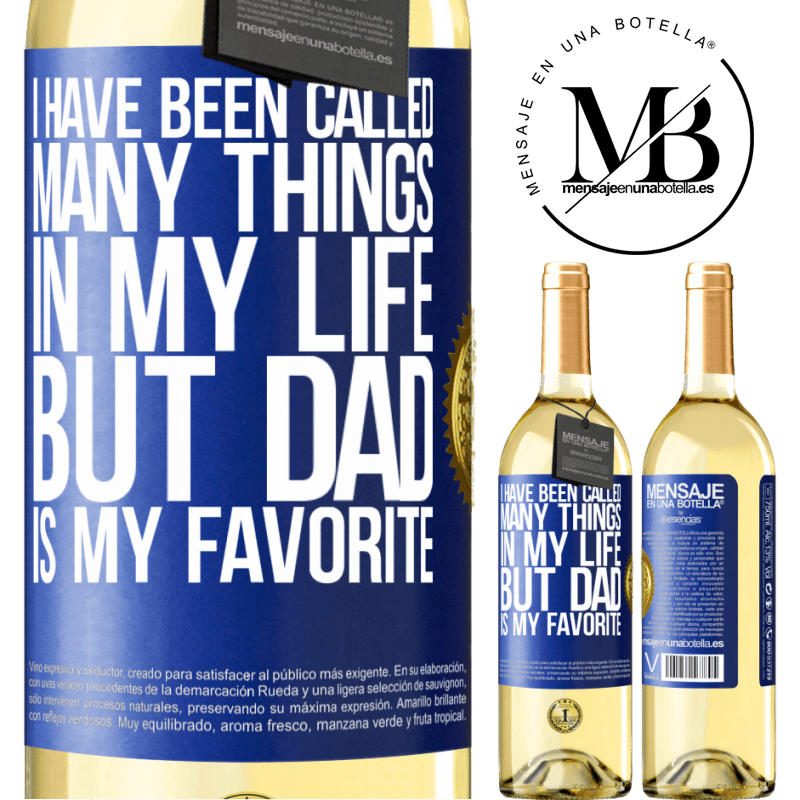 24,95 € Free Shipping   White Wine WHITE Edition I have been called many things in my life, but dad is my favorite Blue Label. Customizable label Young wine Harvest 2020 Verdejo