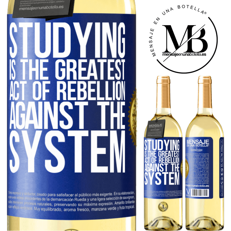 24,95 € Free Shipping | White Wine WHITE Edition Studying is the greatest act of rebellion against the system Blue Label. Customizable label Young wine Harvest 2020 Verdejo