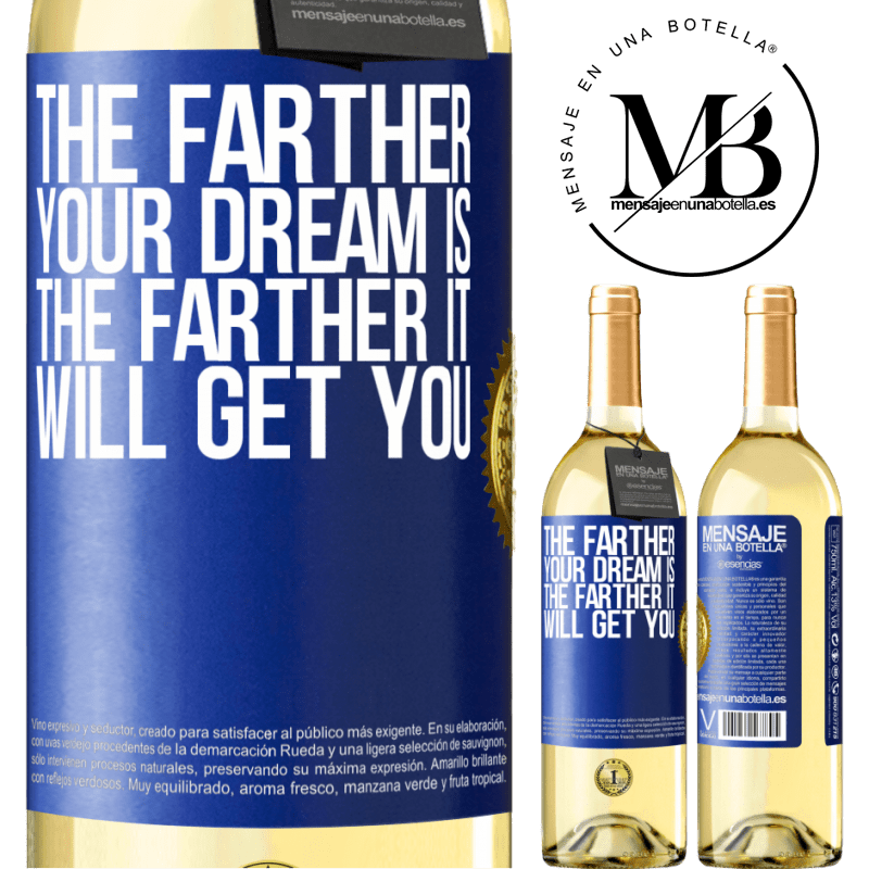 24,95 € Free Shipping | White Wine WHITE Edition The farther your dream is, the farther it will get you Blue Label. Customizable label Young wine Harvest 2020 Verdejo