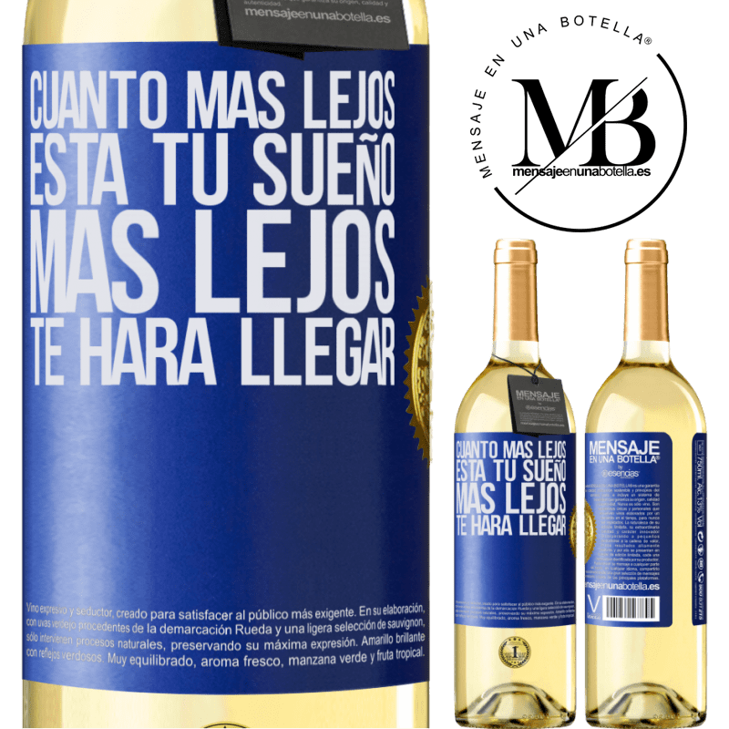 24,95 € Envoi gratuit   Vin blanc Édition WHITE Plus votre rêve est éloigné, plus il vous mènera loin Étiquette Bleue. Étiquette personnalisable Vin jeune Récolte 2020 Verdejo