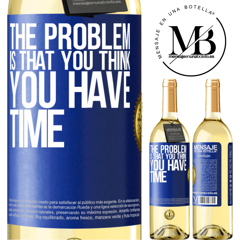 24,95 € Free Shipping   White Wine WHITE Edition The problem is that you think you have time Blue Label. Customizable label Young wine Harvest 2020 Verdejo