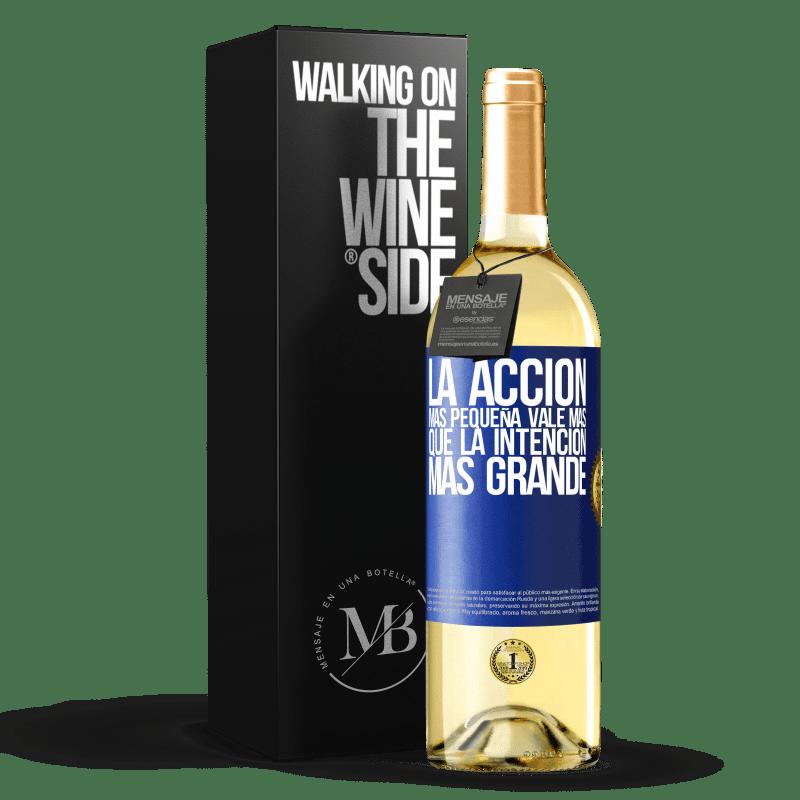 24,95 € Envío gratis | Vino Blanco Edición WHITE La acción más pequeña vale más que la intención más grande Etiqueta Azul. Etiqueta personalizable Vino joven Cosecha 2020 Verdejo