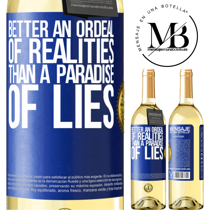 24,95 € Free Shipping | White Wine WHITE Edition Better an ordeal of realities than a paradise of lies Blue Label. Customizable label Young wine Harvest 2020 Verdejo