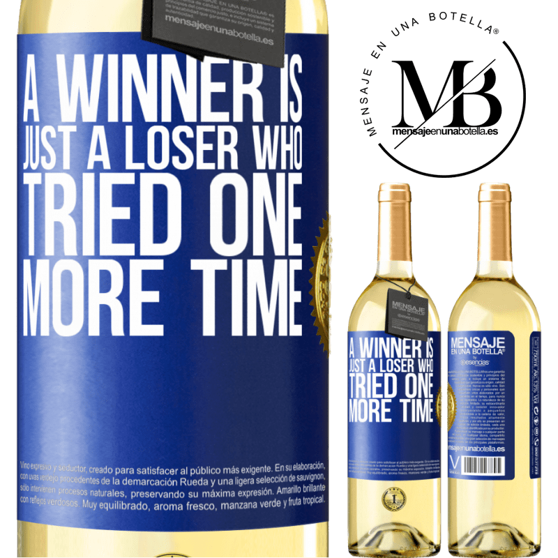 24,95 € Free Shipping   White Wine WHITE Edition A winner is just a loser who tried one more time Blue Label. Customizable label Young wine Harvest 2020 Verdejo
