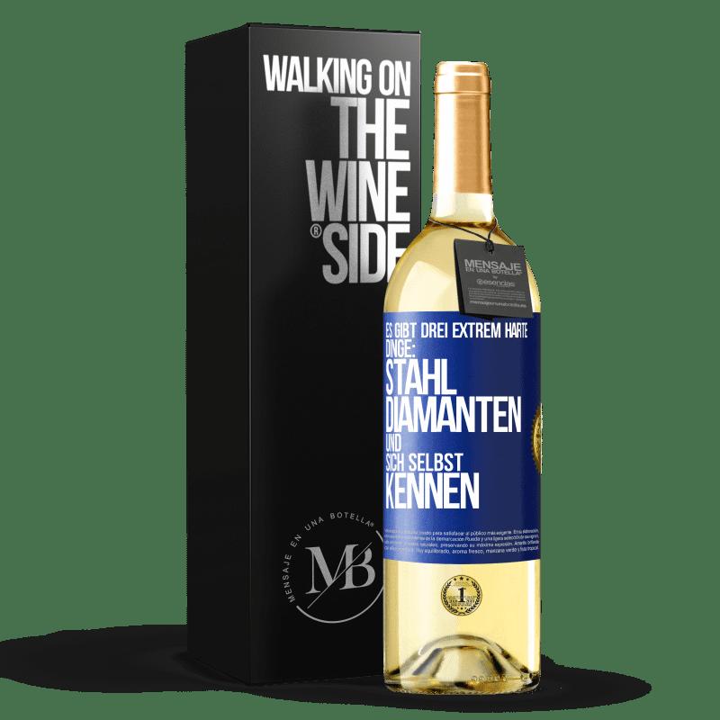 24,95 € Kostenloser Versand | Weißwein WHITE Ausgabe Es gibt drei extrem schwierige Dinge: Stahl, Diamanten und sich selbst kennen Blaue Markierung. Anpassbares Etikett Junger Wein Ernte 2020 Verdejo